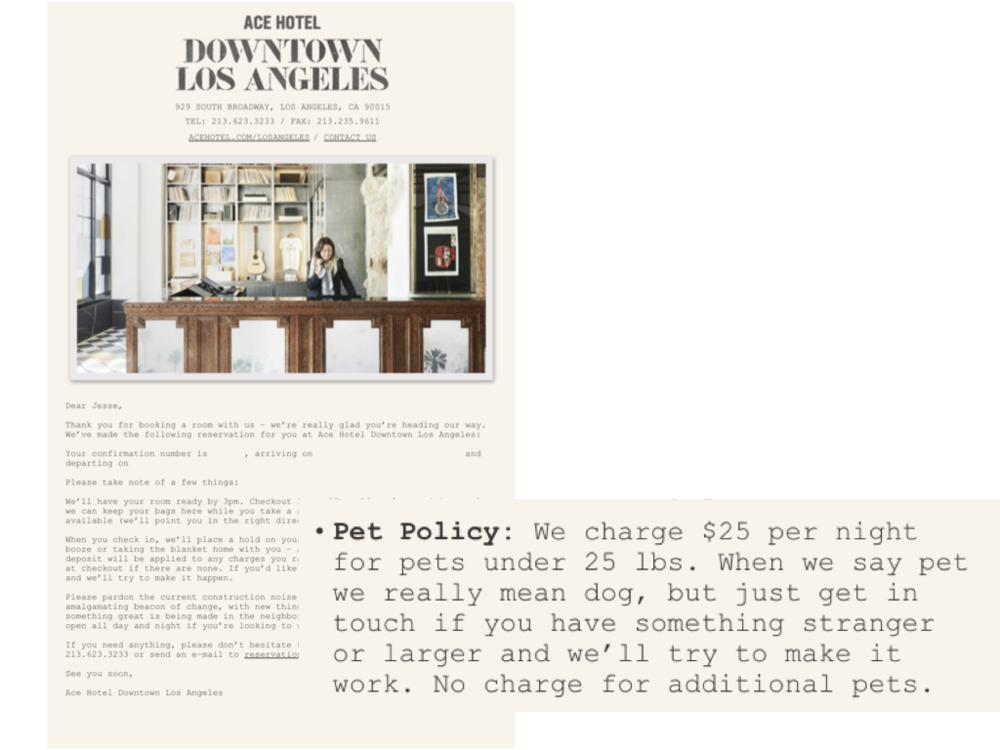 Book at any of the Ace Hotel properties and you'll get a beautiful confirmation email that evokes the brand's personality; it feels like a real human wrote the email rather than a corporate communications department.