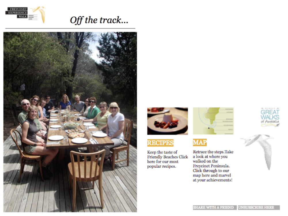 Returning to Freycinet Experience Walk, every guest, after their post-walk meal, receives an email with a photo taken of the group during that final meal, as well as a map of their journey and recipes from the meals they enjoyed.