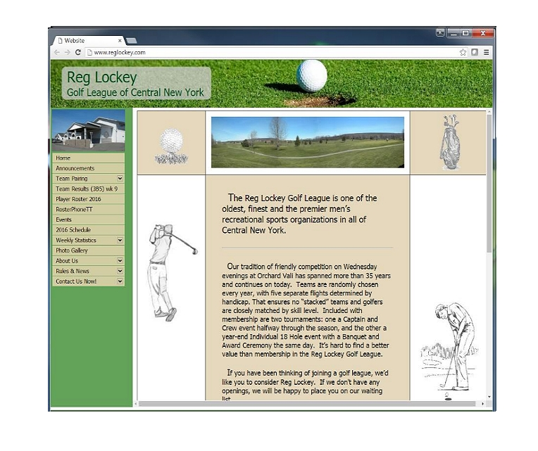 This WebSite was designed for the RegLockey golf League. The site was constructed so that the client could administrate their own site displaying league rules, teams and scores.      Click on the thumbnail to go to this site.
