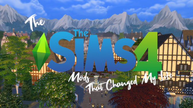 The Sims 4 Mods That Changed My Life — Left | Right | Start