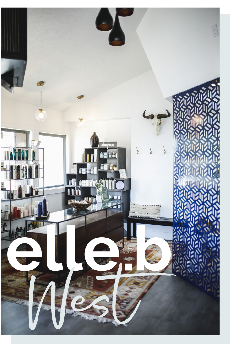 ELLE.B WEST - OUR NEWEST LOCATION OFFERING THE SAME GREAT SERVICES + TWO AESTHETIC PROVIDERS