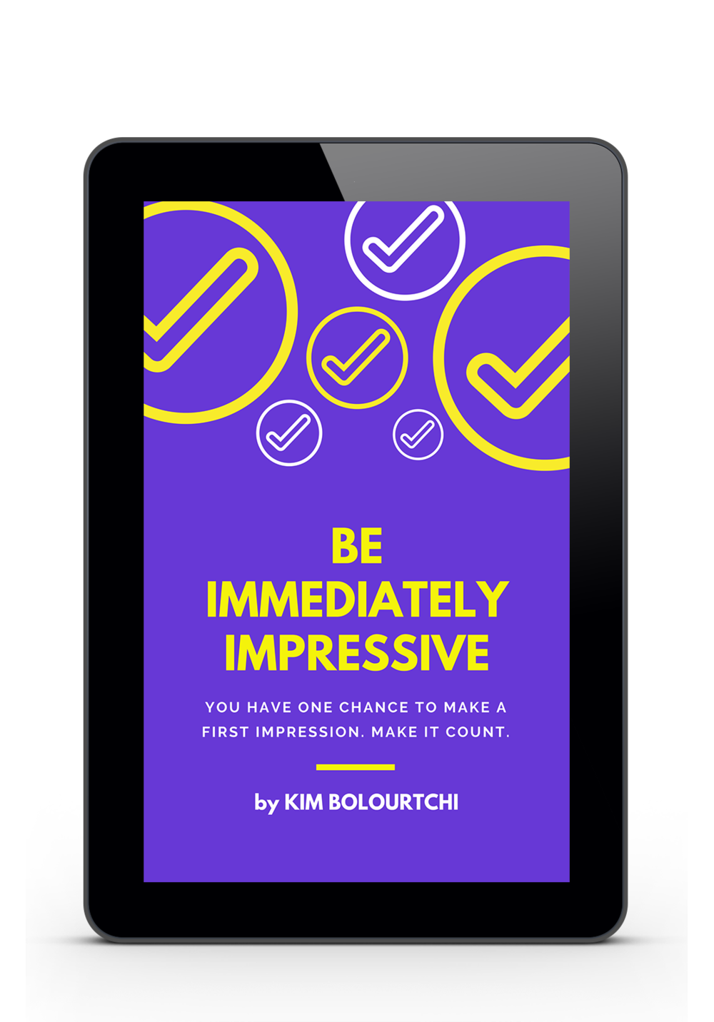 Be Immediately Impressive by Kim Bolortchi