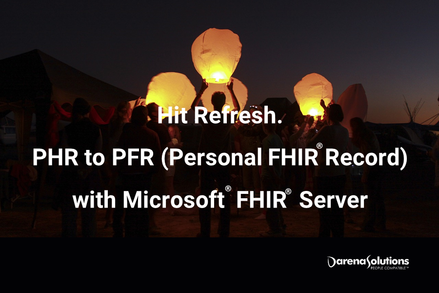 Hit Refresh  PHR to PFR (Personal FHIR® Record) with Microsoft® FHIR