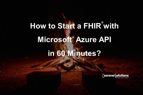 Start a FHIR® in 60 minutes with Microsoft® Azure API — Darena Solutions