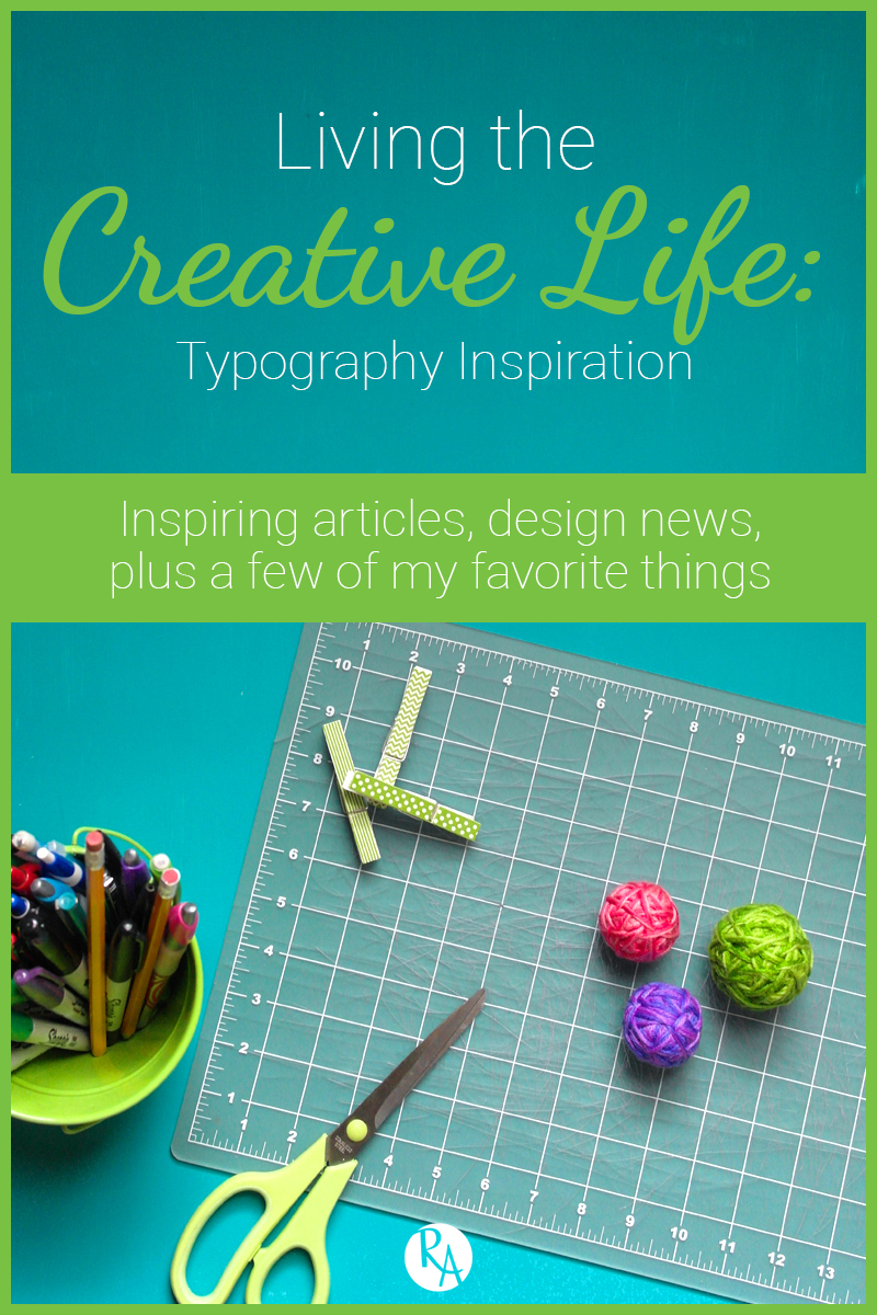 This week was all about typography on Raye Allison Creations so enjoy the fun news, articles, and inspiration that I found this week.