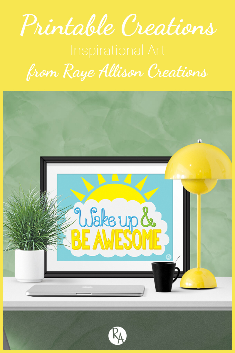 Free inspirational printable from Raye Allison Creations. Printables are great for home or office decor, classrooms, church bulletin boards, and so much more!