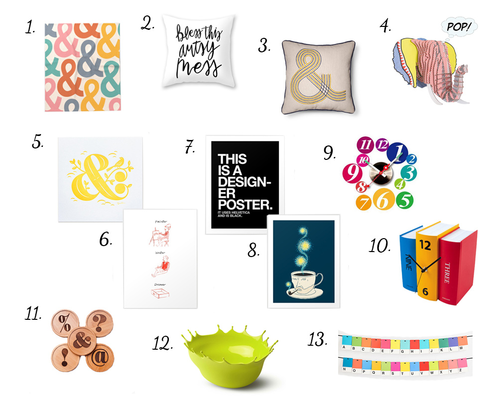 To celebrate the start of school, I wanted to share a list of some fun and/or design related decor and office items to decorate your dorm, apartment, or bedroom and celebrate your design nerdiness