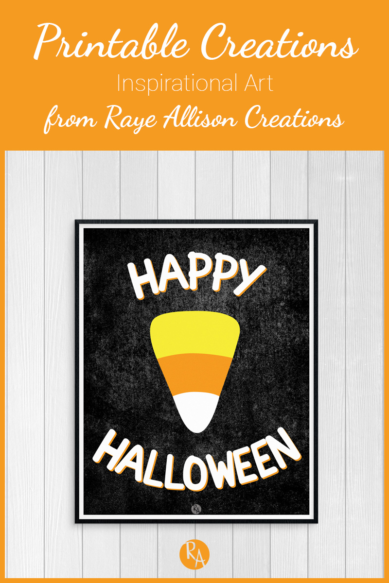 Free inspirational printable from Raye Allison Creations. This week's printable is celebrating Halloween. Printables are great for home or office decor, classrooms, church bulletin boards, and so much more!