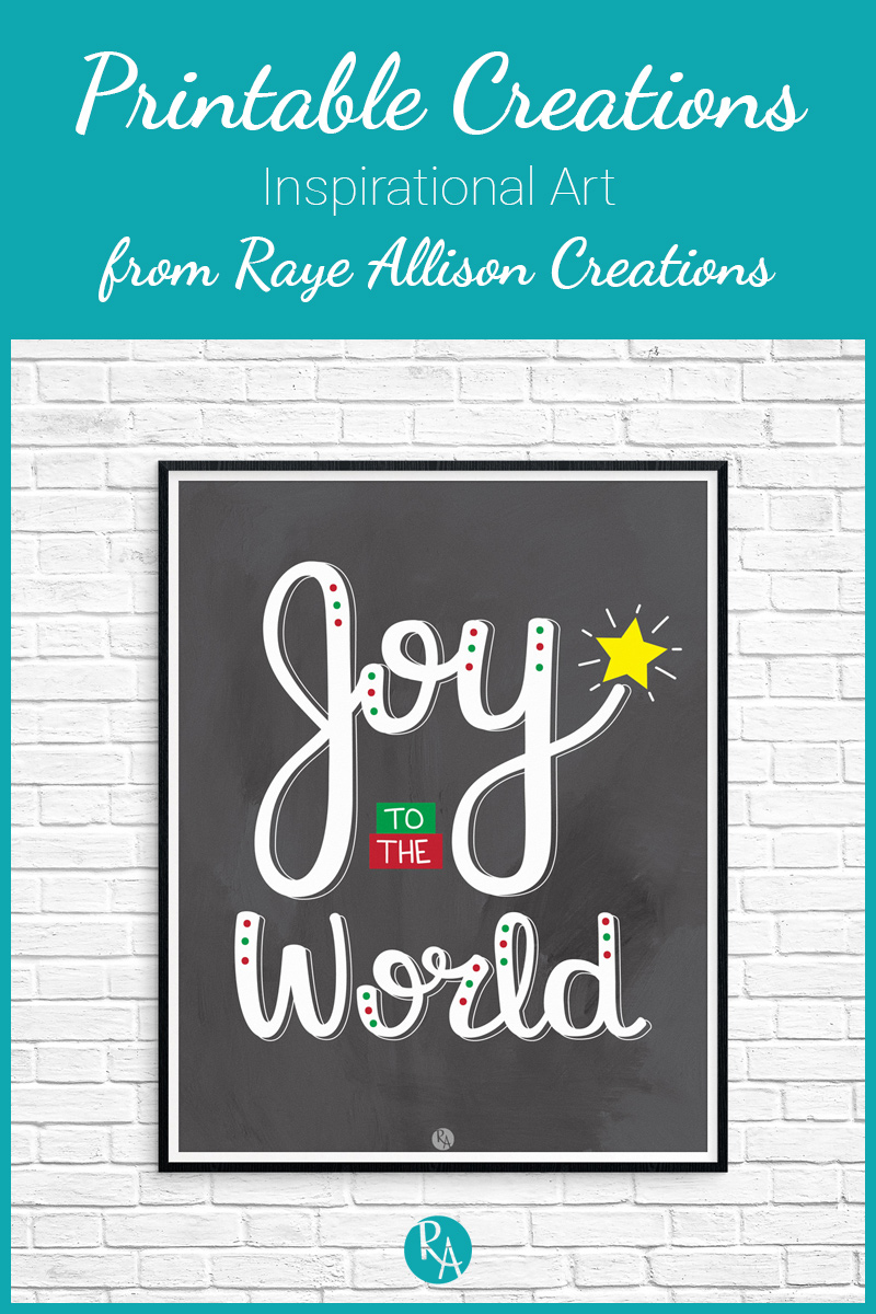 """Free inspirational printable from Raye Allison Creations. This week's printable is from a favorite Christmas carol, """"Joy to the World."""" Printables are great for home or office decor, classrooms, church bulletin boards, and so much more!"""