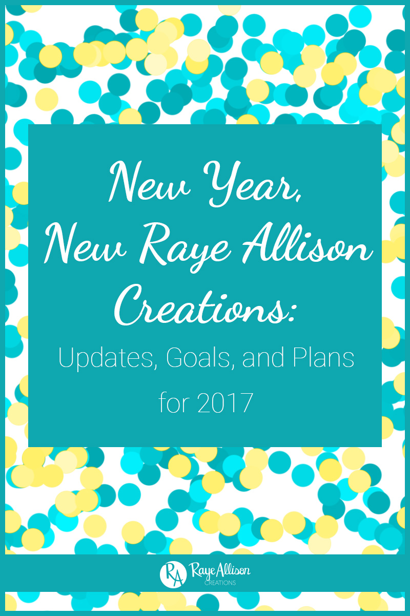 """Well, maybe not everything is brand new, but I have made some updates and changes to site and blog focus. But """"New Year, Updated Raye Allison Creations"""" doesn't have the same ring to it."""