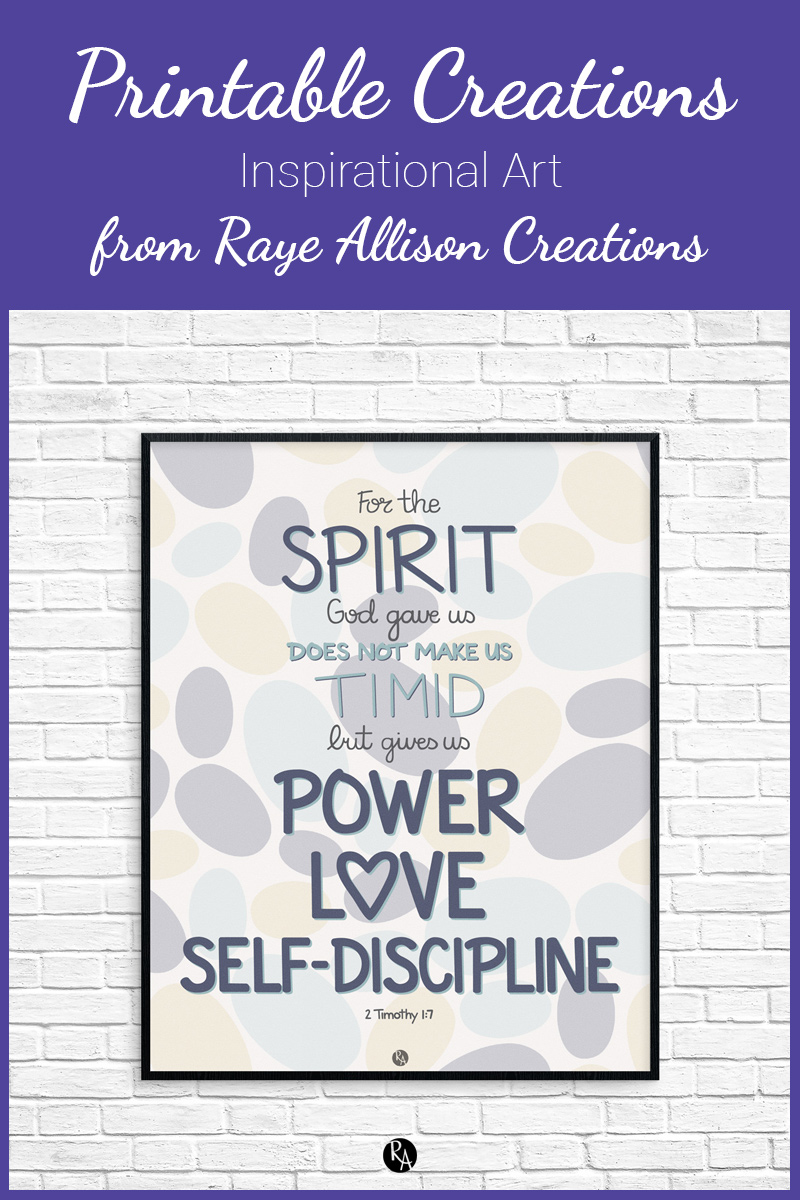 "Free inspirational printable wall art from Raye Allison Creations. This week's printable is a verse from 2 Timothy 1:7, ""For the spirit God gave us does not make us timid but gives us power, love, and self-discipline."" Printables are great for home or office decor, classrooms, church bulletin boards, and so much more!"
