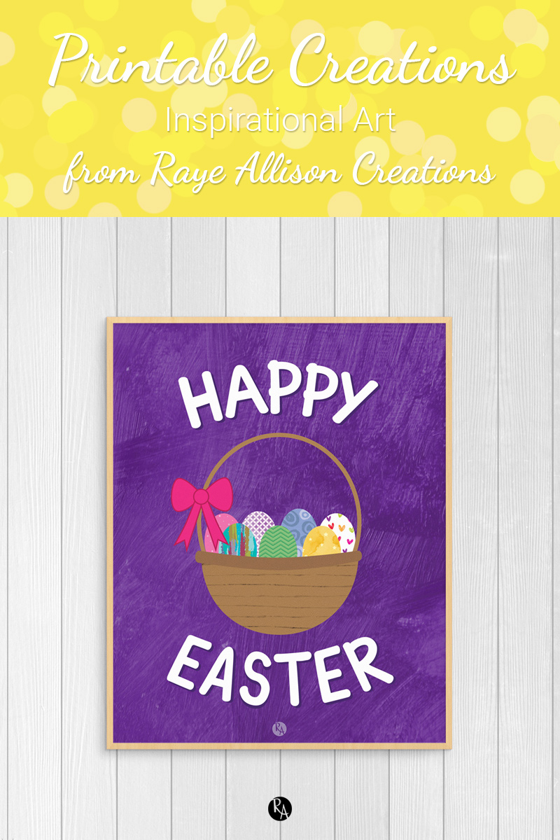 "Free inspirational printable wall art from Raye Allison Creations. This week's printable is part of my ""Year of Printables"" and to help you decorate for Easter. Printables are great for home or office decor, classrooms, church bulletin boards, and so much more!"