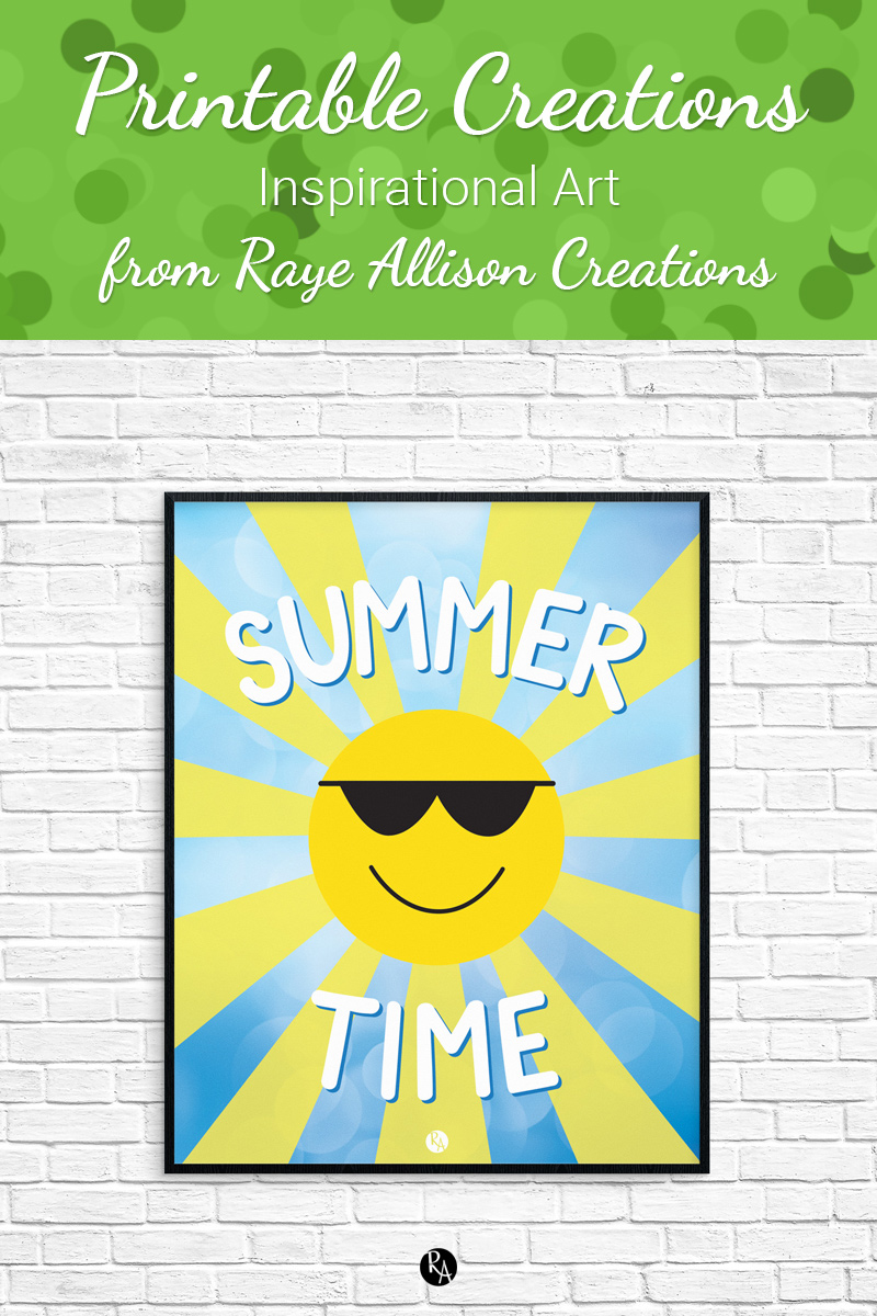 Free inspirational printable wall art from Raye Allison Creations. This week's printable is part of my Year in Printables to help you decorate for summertime! Printables are great for home or office decor, classrooms, church bulletin boards, and so much more!