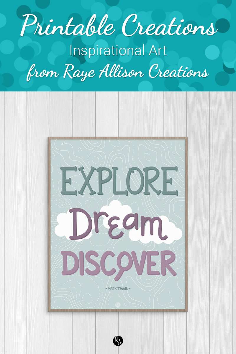 "Mark Twain quote printable decor from Raye Allison Creations. This week's printable quote from Mark Twain is, ""Explore. Dream. Discover."" Printables are great for home or office decor, classrooms, church bulletin boards, and so much more!"