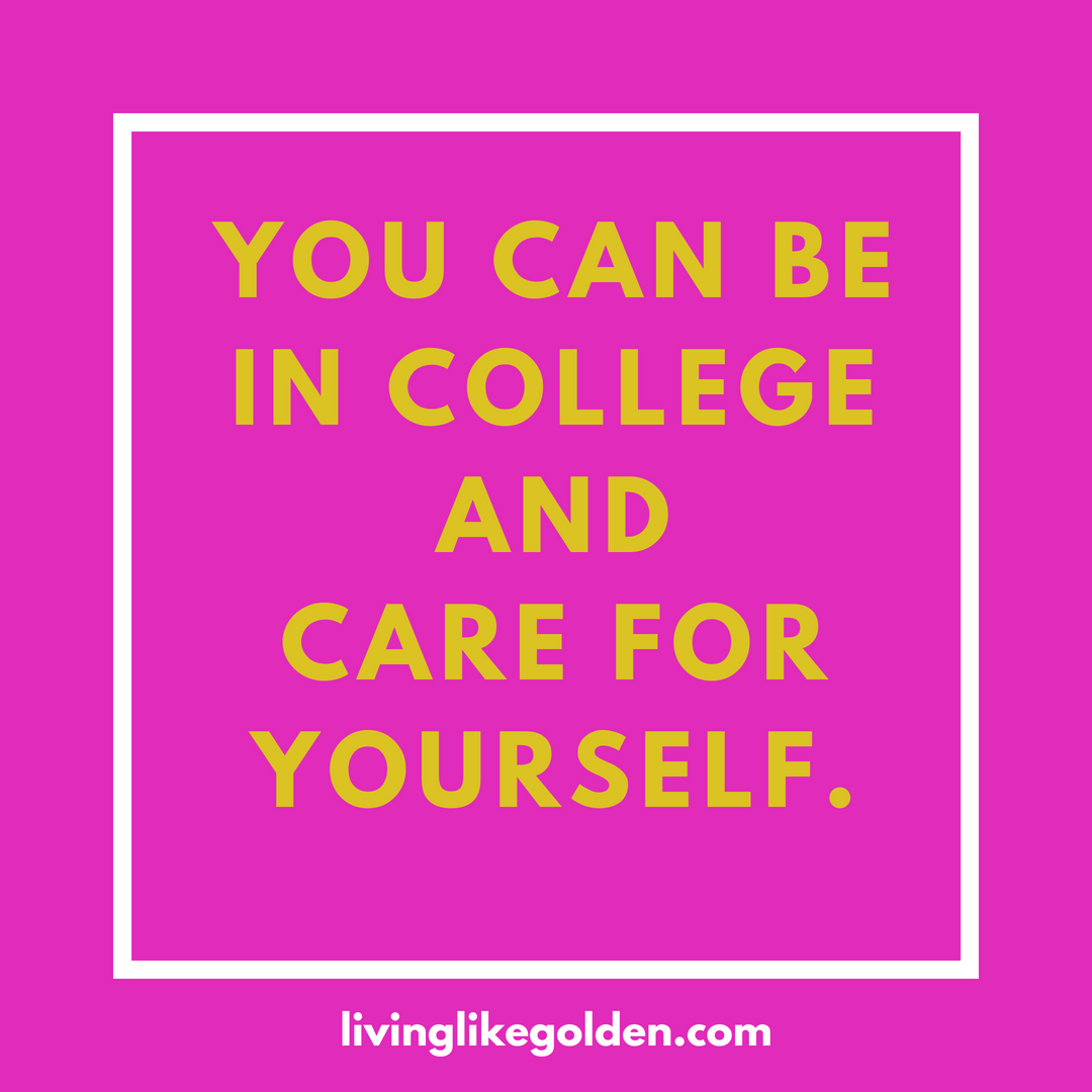 You CAN be in college and care for yourself..png