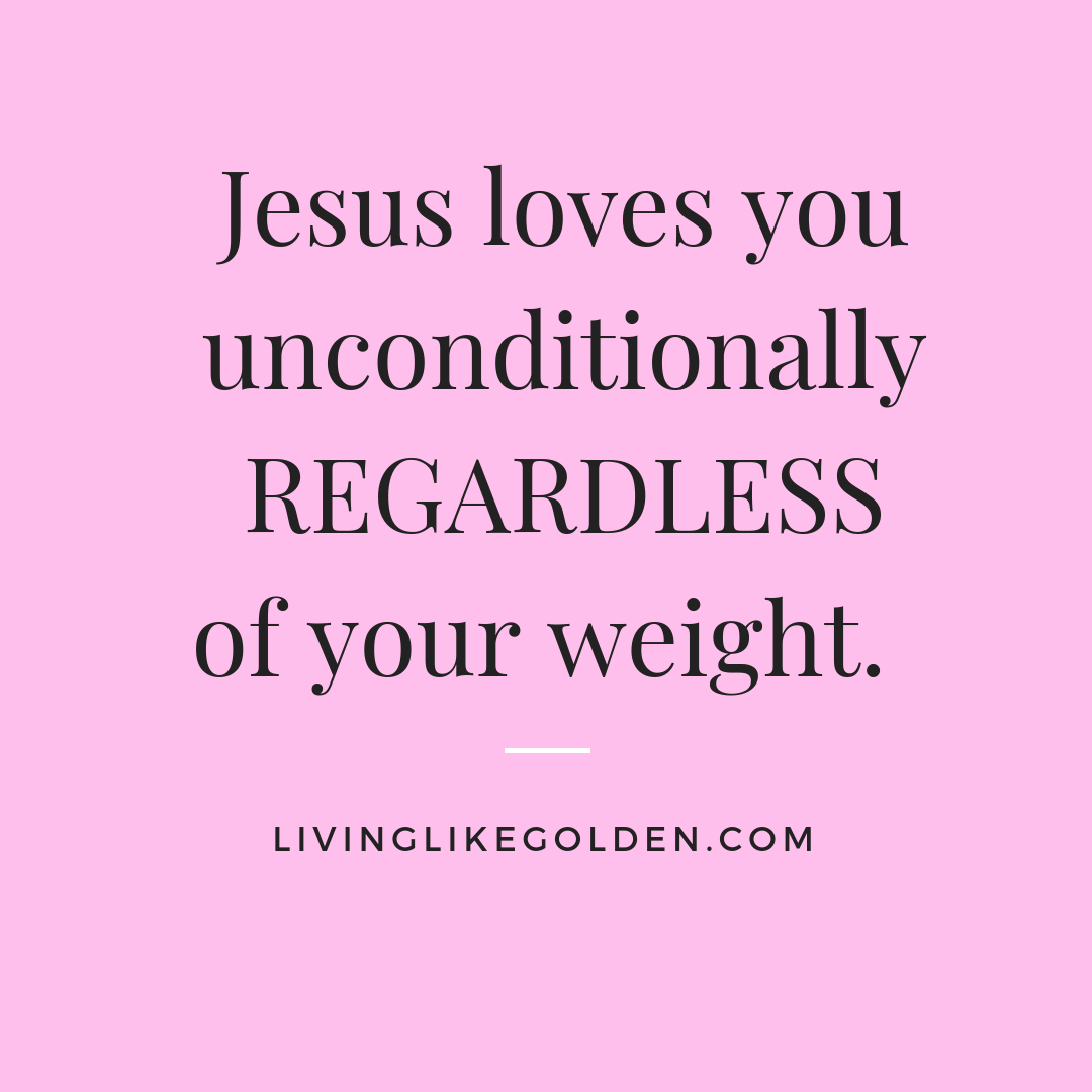 Jesus loves you unconditionally REGARDLESS of your weight. (5).png