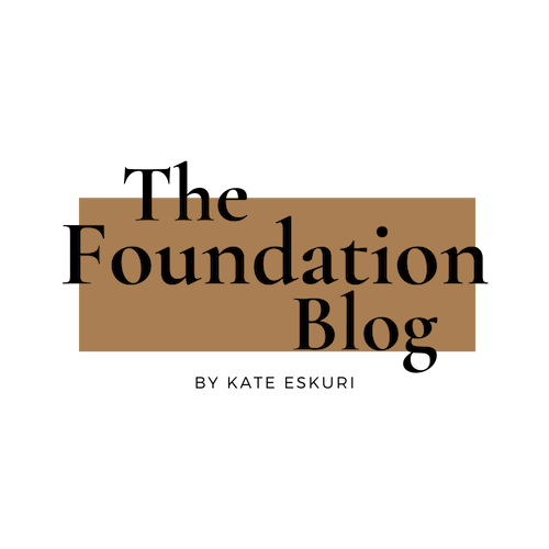 the foundation blog- kate eskuri