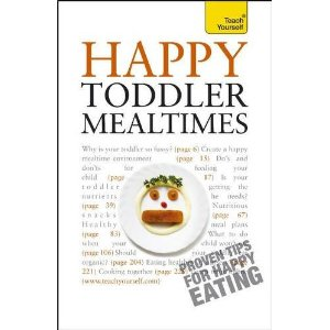 Happy Toddler Mealtimes by Judy More  (Paperback – 26 Nov 2010)