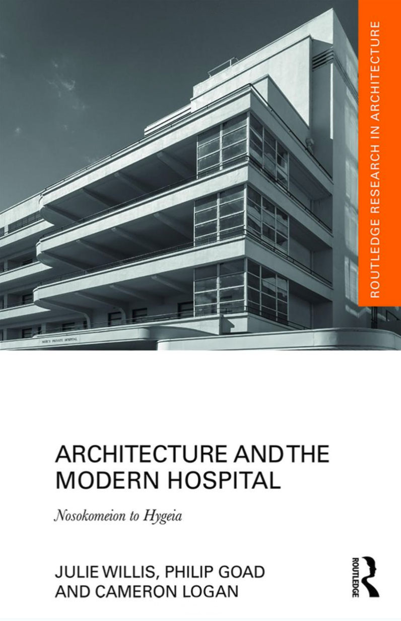 Architecture and the Modern Hospital, Nosokomeion to Hygeia, 1st Edition (2018)
