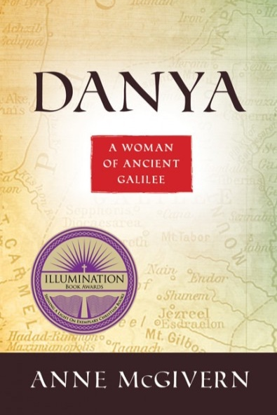 Danya: A Woman of Ancient Galilee - by Anne McGivern