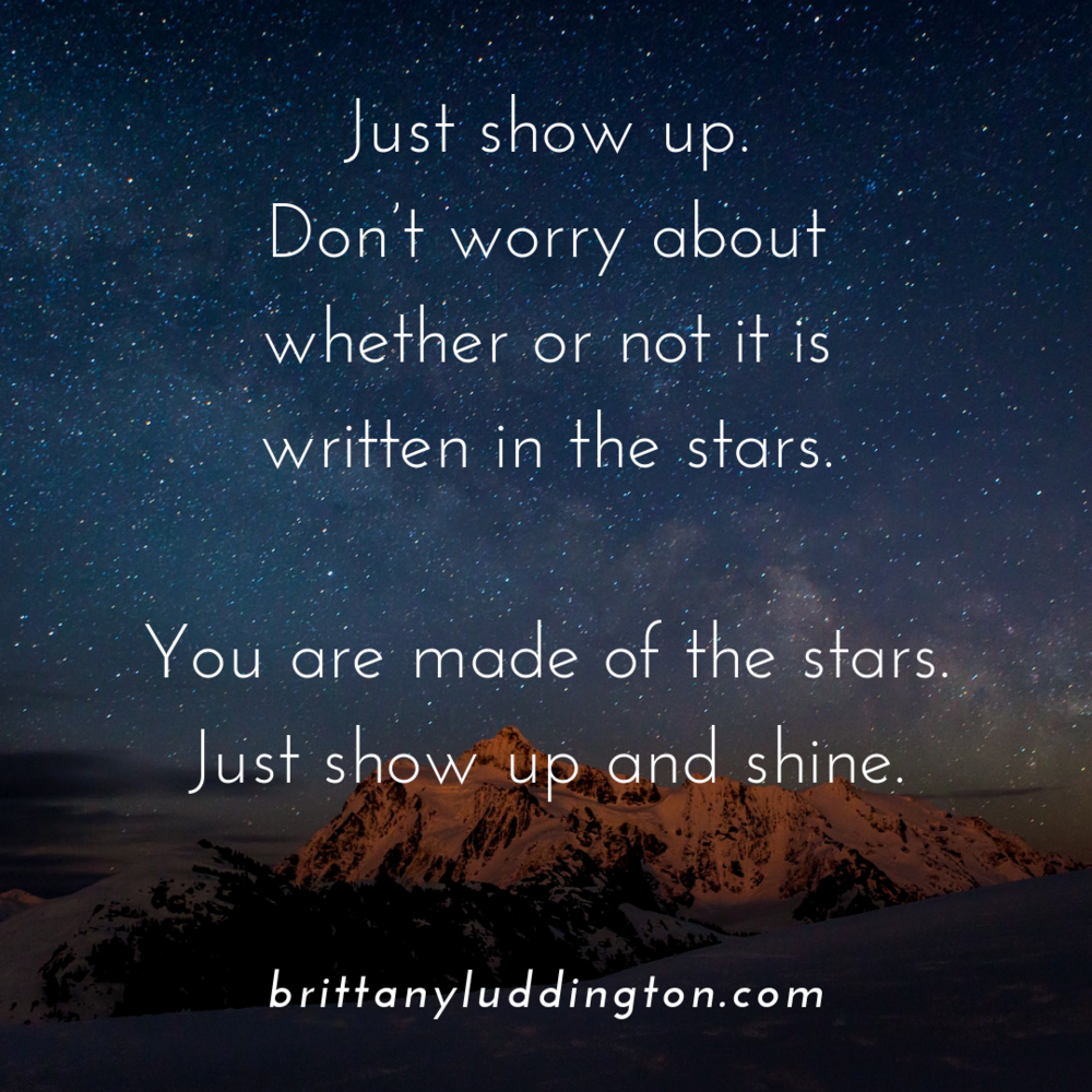 Just show up. 