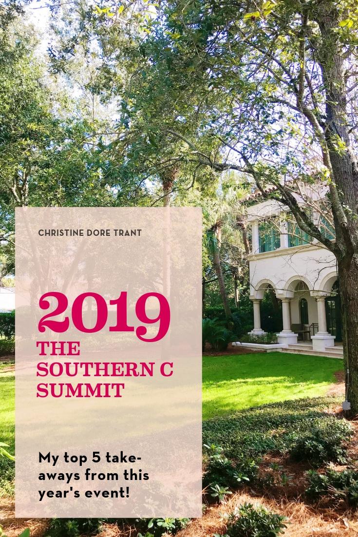 The Southern C Summit 2019 Christine Dore Trant Sea Island Georgia Take Aways Actionable Small Business Advice Content Marketing.jpg