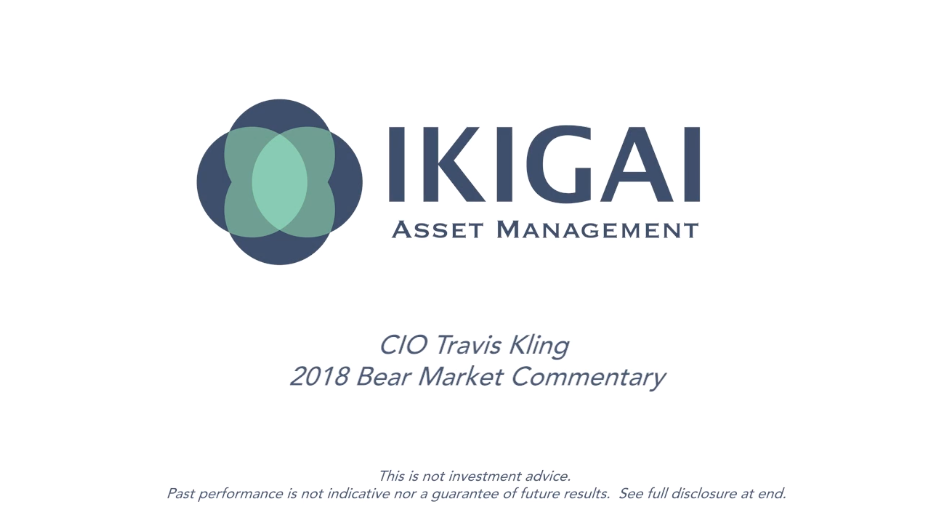 CIO Travis Kling - 2018 Bear Market Commentary — Kana and Katana