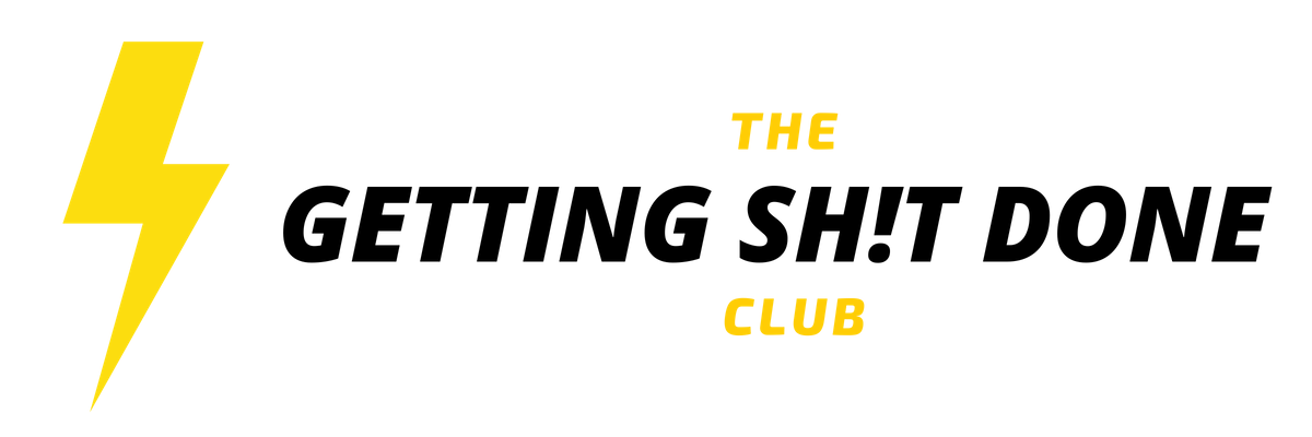 The Getting Sh!t Done Club