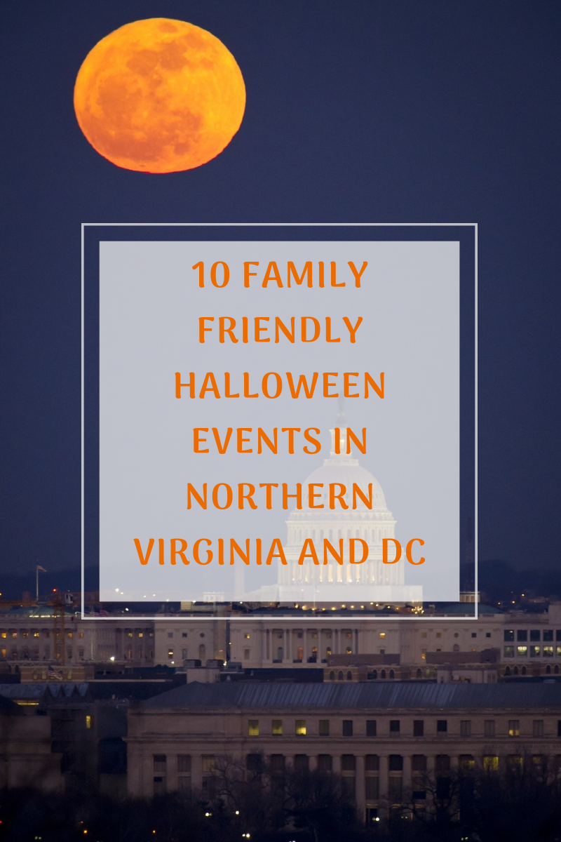 10 Family Friendly Halloween Events in Northern Virginia and DC by BloggingwithBabies copy
