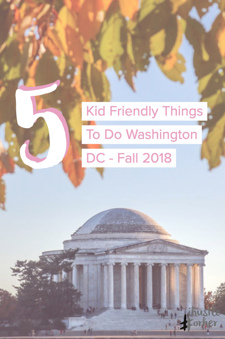 5 Kid Friendly Things to do in DC.jpg