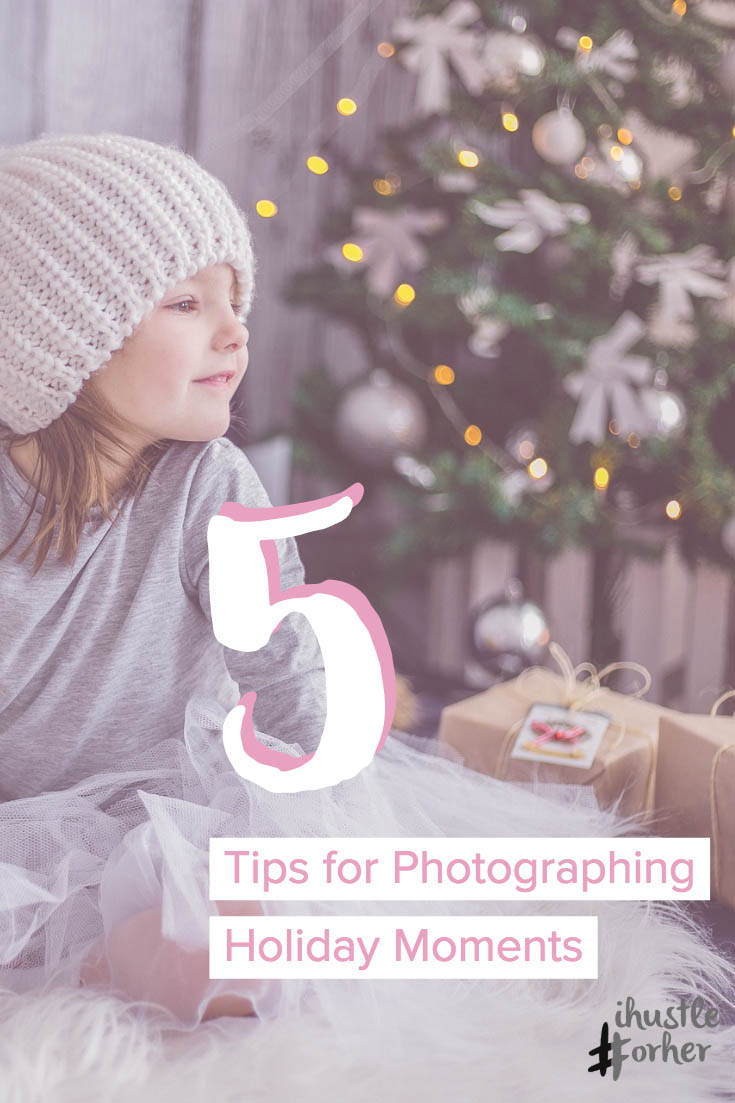 Tips for photographing the holidays.jpg