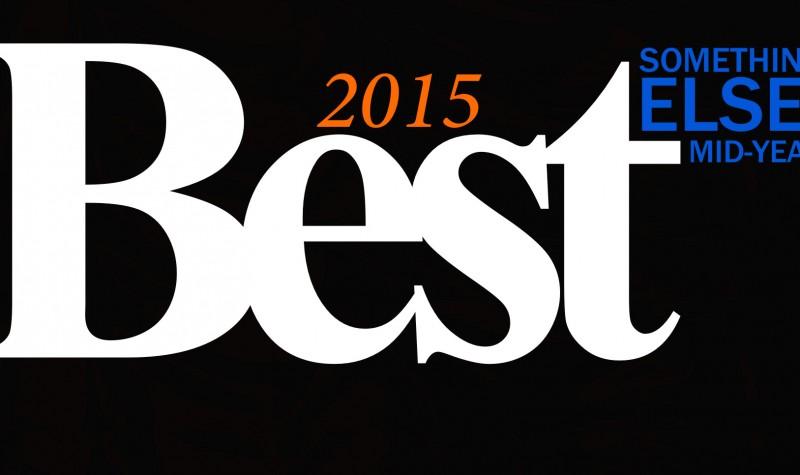 Something-Else-Mid-Year-2015-Best-Of-800x475.jpg