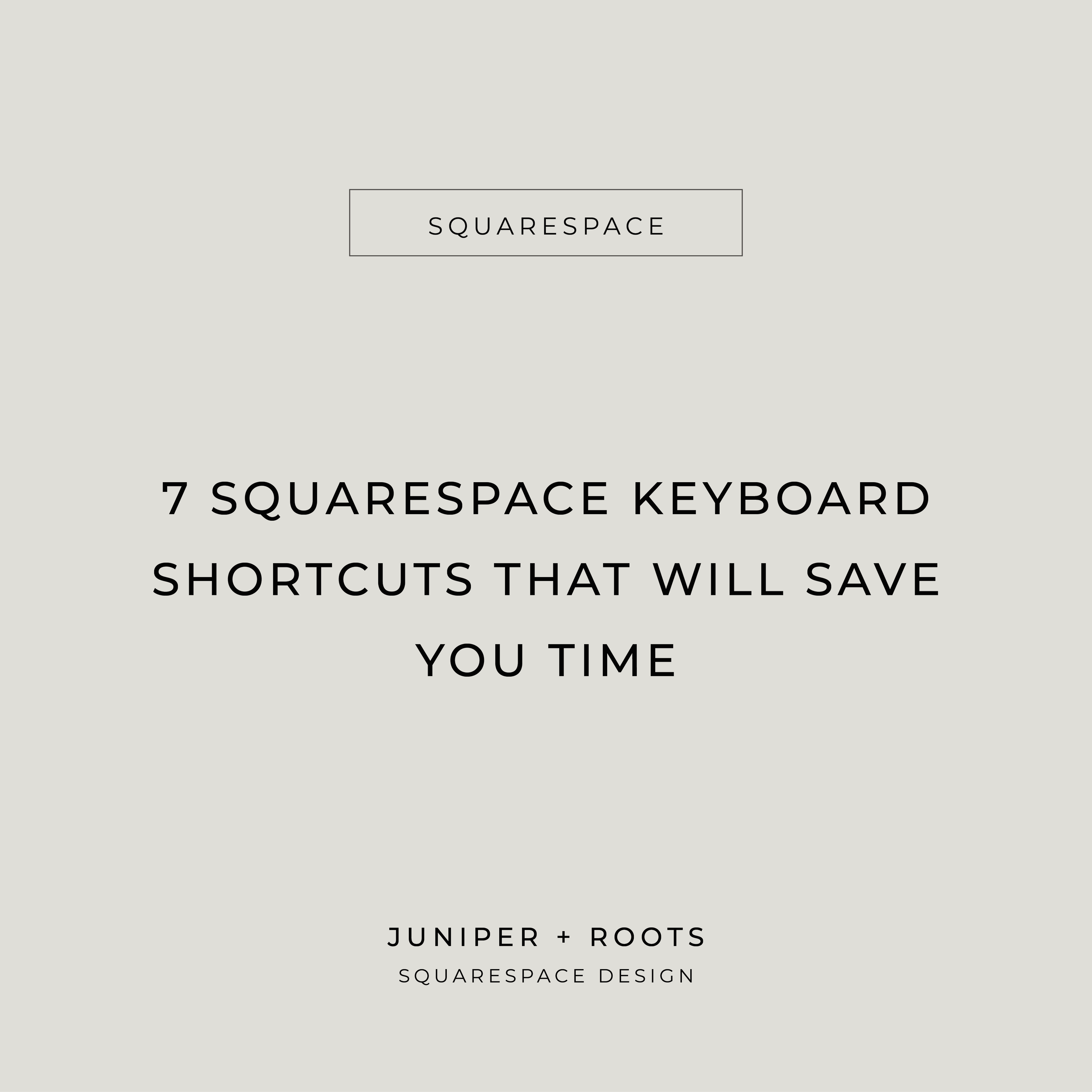7 Squarespace Keyboard Shortcuts That Will Save You Time