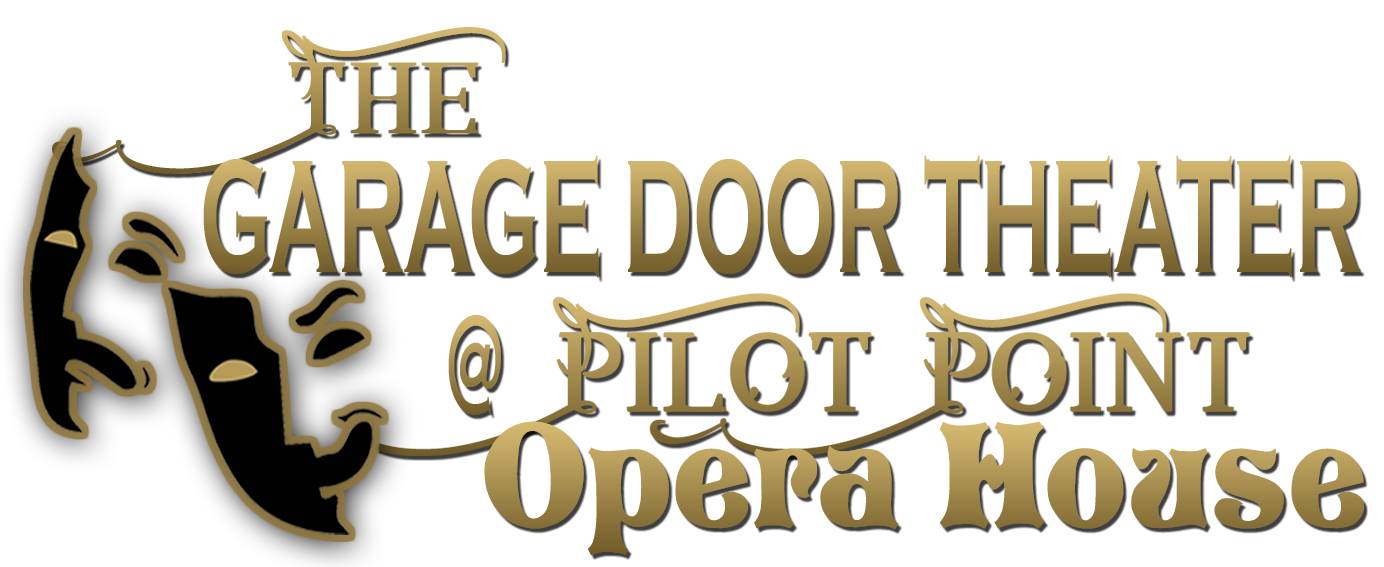 The Garage Door Theater @ Pilot Point Opera House