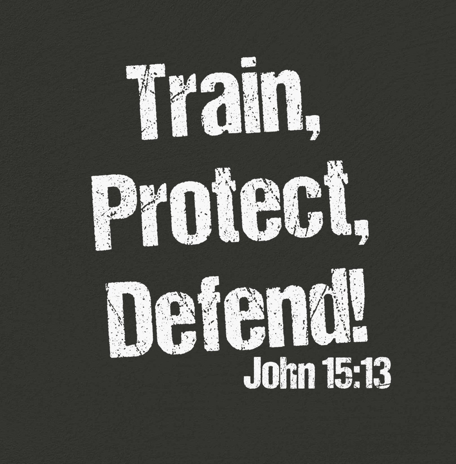 Train, Protect, Defend!
