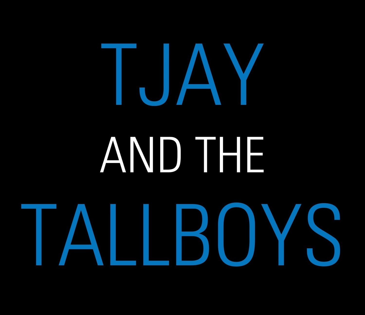 TJay and the Tallboys