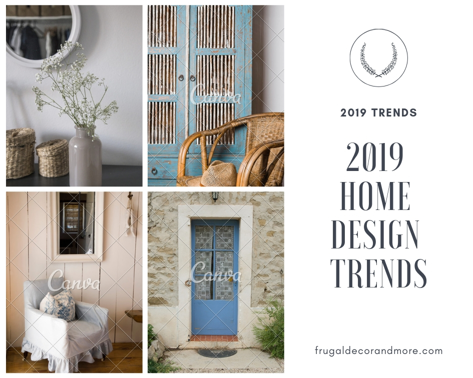 2019 Home Design Trends Frugal Decor More
