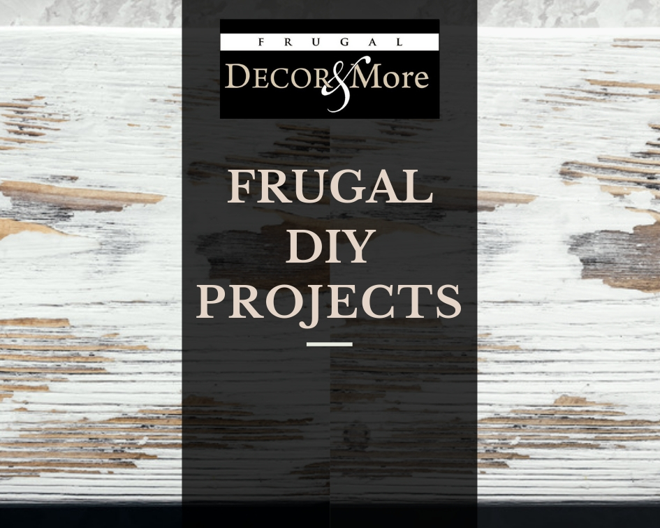 Frugal DIY Projects
