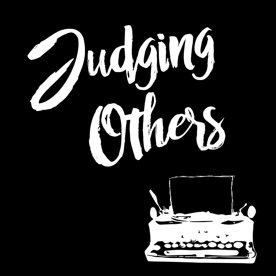 Judging Other (Ep. 4) - Judging a person does not define who they are. It defines who you are.