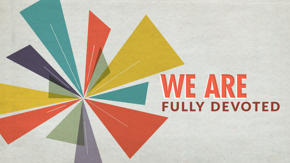 fully devoted.png