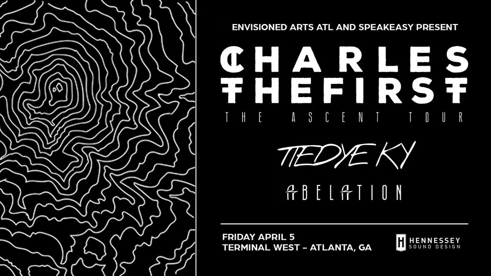 Charlesthefirst Envisioned Arts ATL Atlanta EDM Terminal West Speakeasy Promotions