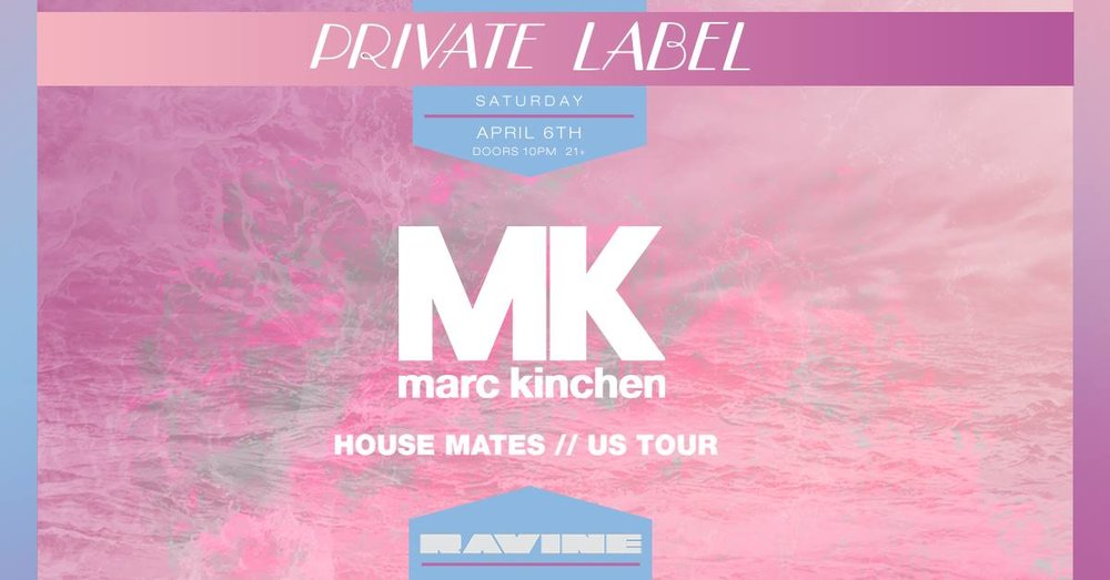 MK Marc Kinchen Ravine Beware Presents Atlanta EDM Private Label