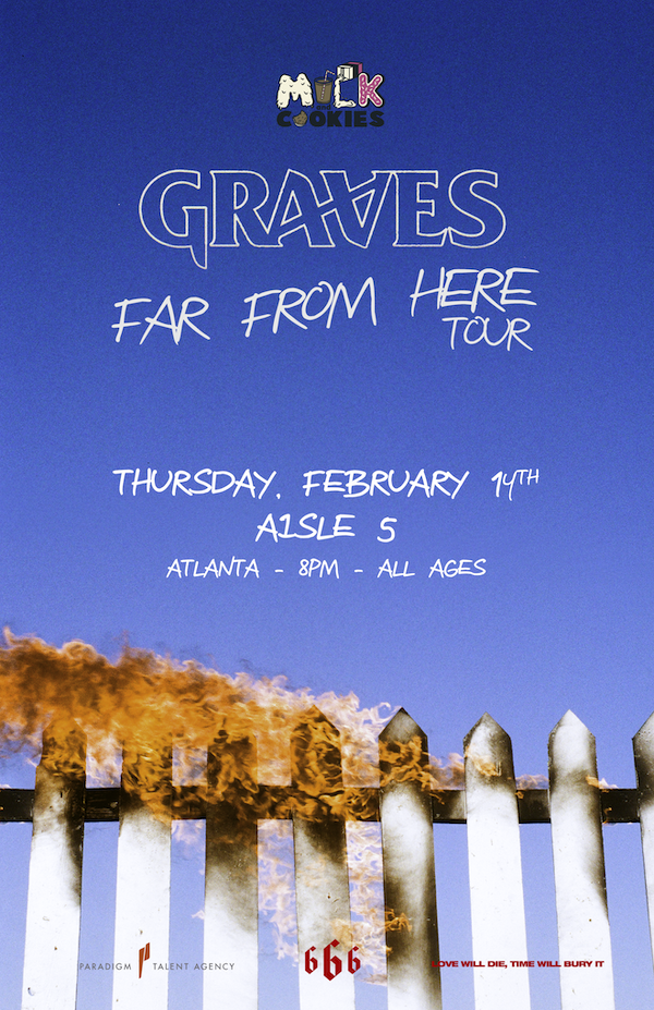 THURSDAY   FEBRUARY 14TH, 2019  MILK + COOKIES PRESENTS: GRAVES AT AISLE 5