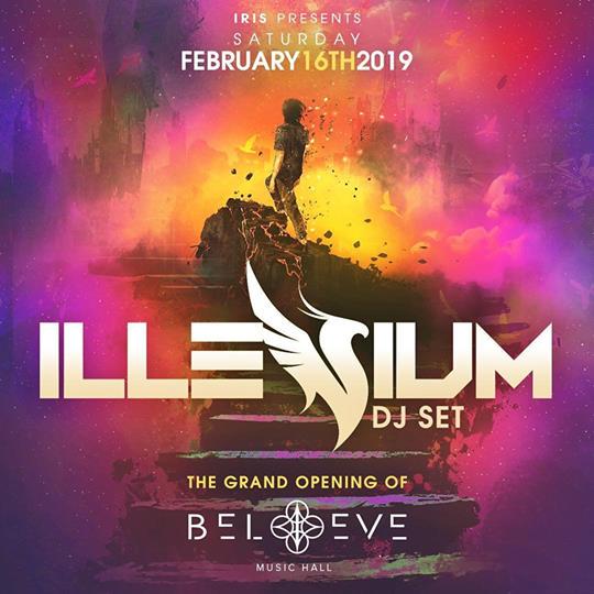 SATURDAY   FEBRUARY 16TH, 2019  ILLENIUM AT BELIEVE MUSIC HALL