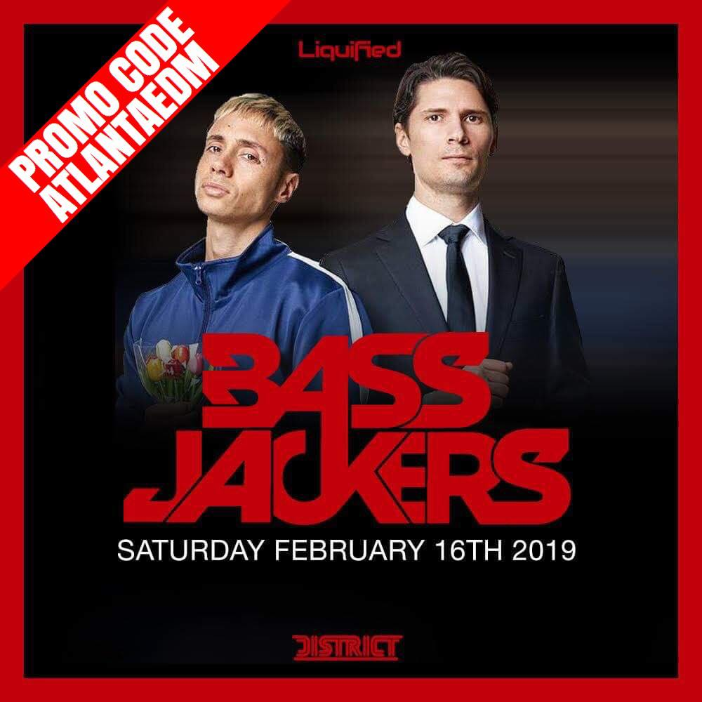 SATURDAY   FEBRUARY 16TH, 2019  BASSJACKERS AT DISTRICT  USE PROMO CODE ATLANTAEDM FOR DISCOUNTED TICKETS