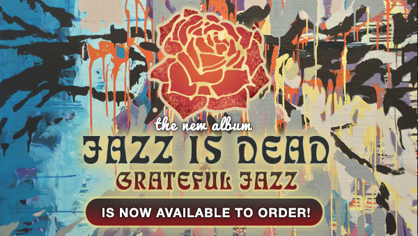 img-feature-slider-20130802-JazzIsDeadGratefulJazzOrderNow-post