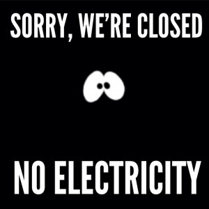 We-apologize-for-any-inconvenience-but-we-have-closed-early-due-to-a-power-outage-in-our-zone.-FPL-i[1]