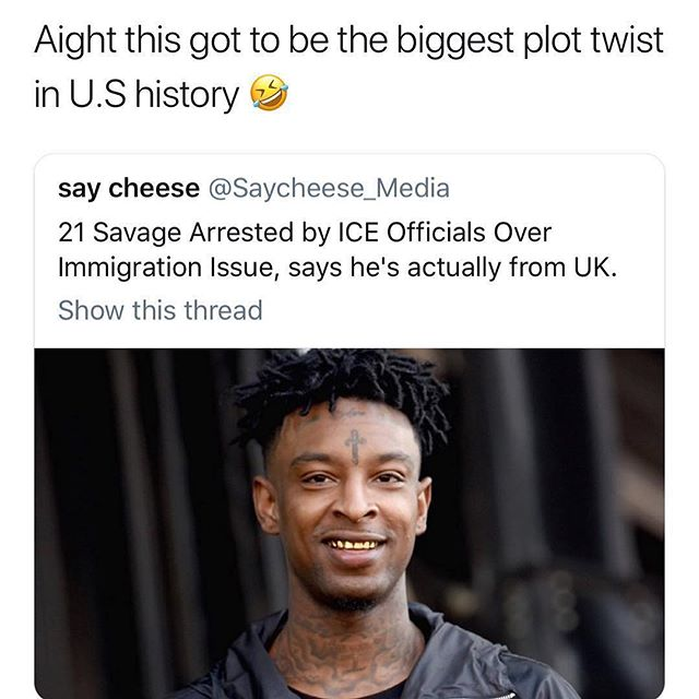 @21savage straight savage! Nothing wrong with being a Brit though! 🇬🇧🇬🇧🇬🇧 #21savage 👉🏽(via: noe_whalee/twitter)