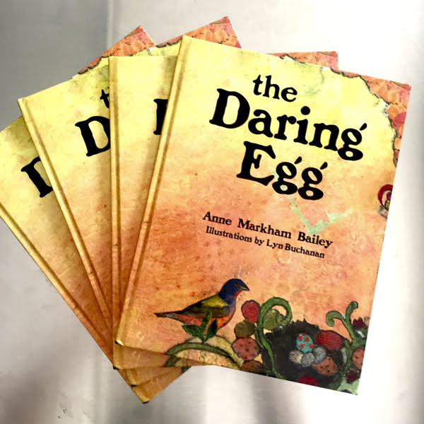 The Daring Egg - This children's book, richly illustrated by Lyn Buchanan, is the story of becoming our own authentic self.