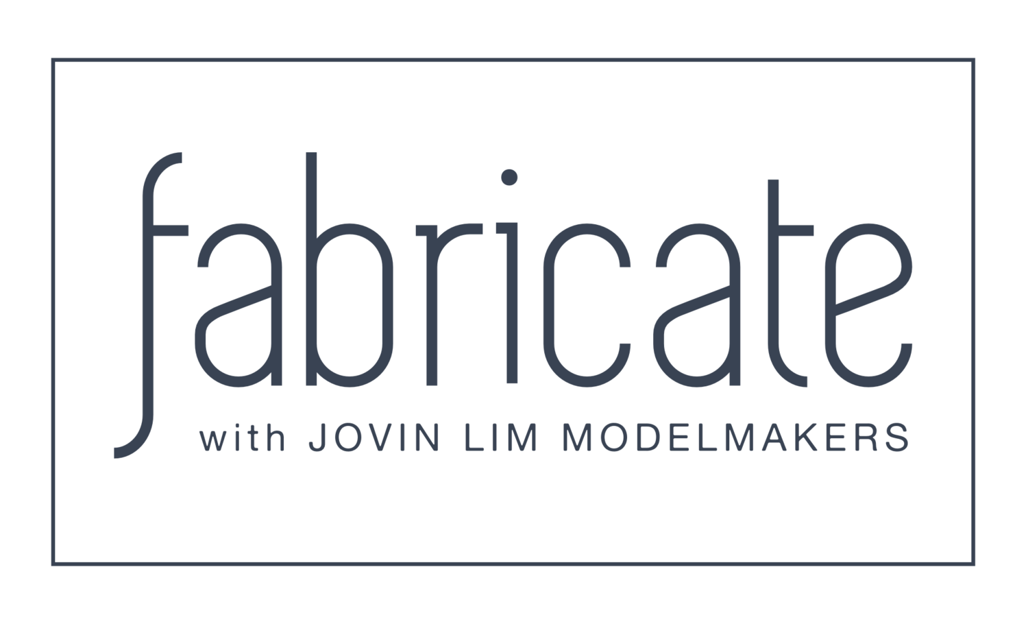 Fabricate with Jovin Lim Modelmakers